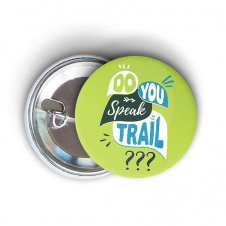 badge épingle à message humoristique do you speak trail - cadeau trail running